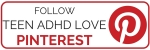 follow teenadhdlove pinterest button